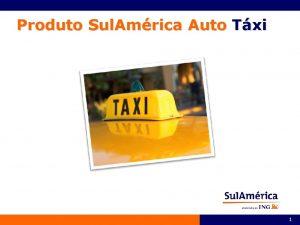 Produto Sul Amrica Auto Txi 1 Coberturas Oferecidas