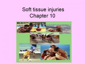 Soft tissue injuries Chapter 10 3 layers of