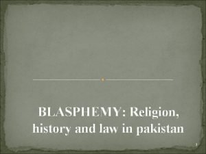 BLASPHEMY Religion history and law in pakistan 1