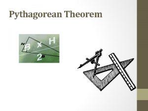 Pythagorean Theorem History of Pythagorean Theorem Review The