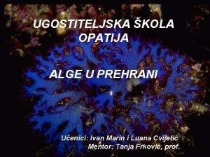 UGOSTITELJSKA KOLA OPATIJA ALGE U PREHRANI Uenici Ivan
