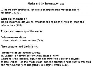 Media and the information age the medium structures