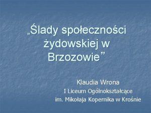 lady spoecznoci ydowskiej w Brzozowie Klaudia Wrona I