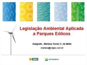 Legislao Ambiental Aplicada a Parques Elicos Gegrafa Mariana