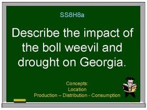 SS 8 H 8 a Describe the impact