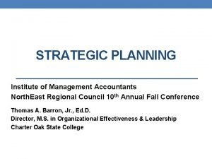 STRATEGIC PLANNING Institute of Management Accountants North East