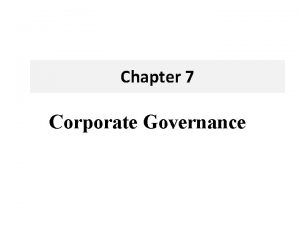 Chapter 7 Corporate Governance Definition of Corporate governance