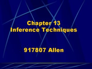 Chapter 13 Inference Techniques 917807 Allen Konica Automates