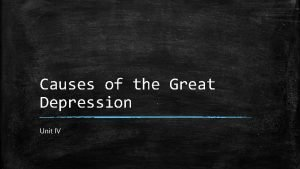 Causes of the Great Depression Unit IV Objective
