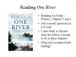 Reading One River Reading for Friday Preface Chapters