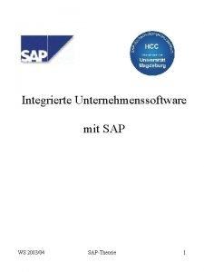 Integrierte Unternehmenssoftware mit SAP WS 200304 SAPTheorie 1