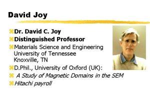 David Joy z Dr David C Joy z