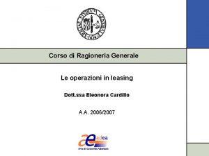 Corso di Ragioneria Generale Le operazioni in leasing
