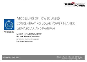MODELLING OF TOWER BASED CONCENTRATING SOLAR POWER PLANTS