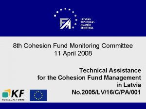 8 th Cohesion Fund Monitoring Committee 11 April
