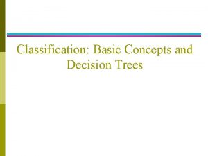 Classification Basic Concepts and Decision Trees A programming