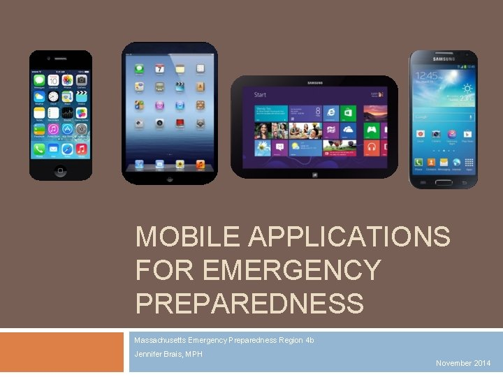 MOBILE APPLICATIONS FOR EMERGENCY PREPAREDNESS Massachusetts Emergency Preparedness