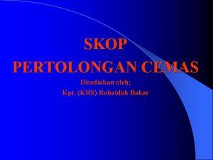 SKOP PERTOLONGAN CEMAS Disediakan oleh Kpt KRS Rohaidah