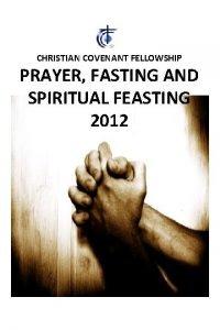 CHRISTIAN COVENANT FELLOWSHIP PRAYER FASTING AND SPIRITUAL FEASTING