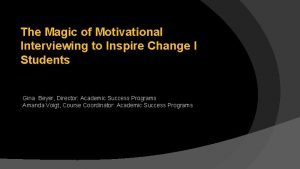The Magic of Motivational Interviewing to Inspire Change