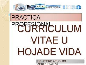 PRACTICA PROFESIONAL CURRICULUM VITAE U HOJADE VIDA LIC