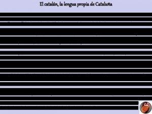 El cataln la lengua propia de Catalua El