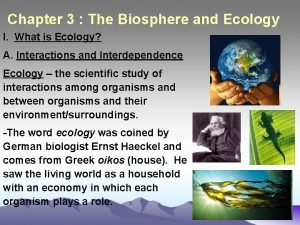 Chapter 3 The Biosphere and Ecology I What