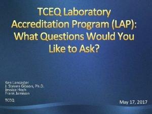 TCEQ Laboratory Accreditation Program LAP What Questions Would