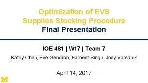 Optimization of EVS Supplies Stocking Procedure Final Presentation