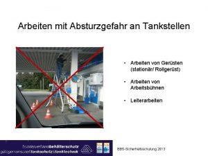 Arbeiten mit Absturzgefahr an Tankstellen Arbeiten von Gersten