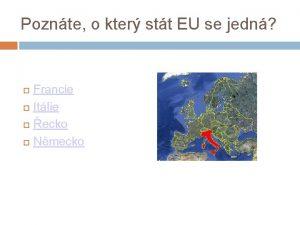 Poznte o kter stt EU se jedn Francie
