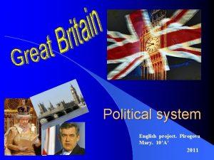 Political system English project Pirogova Mary 10A 2011