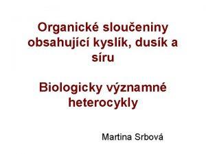 Organick sloueniny obsahujc kyslk dusk a sru Biologicky