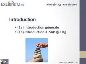 Alma ULg Acquisitions Introduction 1 a Introduction gnrale