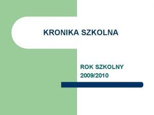 KRONIKA SZKOLNA ROK SZKOLNY 20092010 Inauguracja roku szkolnego