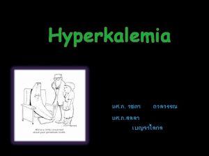 Hyperkalemia Calcium polystyrene sulfonate Kalimate Sodium polystyrene sulfonate