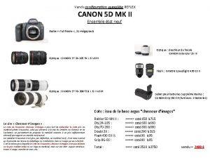 Vends configuration complte REFLEX CANON 5 D MK
