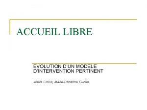 ACCUEIL LIBRE EVOLUTION DUN MODELE DINTERVENTION PERTINENT Jolle