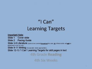 I Can Learning Targets Important Note Slide 1