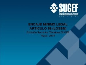 ENCAJE MINIMO LEGAL ARTICULO 59 LOSBN Divisin Servicios