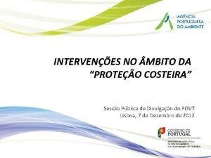 INTERVENES NO MBITO DA PROTEO COSTEIRA Sesso Pblica