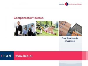 Compensatoir toetsen Floor Spanjaards 12 04 2018 Opzet