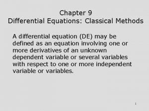 Chapter 9 Differential Equations Classical Methods A differential