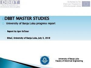 DBBT MASTER STUDIES University of Banja Luka progress