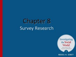 Chapter 8 Survey Research Introduction n Survey research