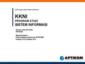 KKNI Progrm Studi Sistem Informasi KKNI PROGRAM STUDI