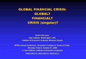 GLOBAL FINANCIAL CRISIS GLOBAL FINANCIAL CRISIS singular Andrei