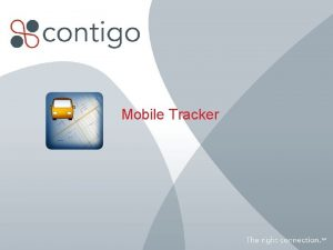Mobile Tracker Mobile Tracker Low cost location sharing