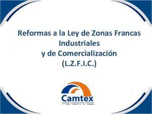 Reformas a la Ley de Zonas Francas Industriales