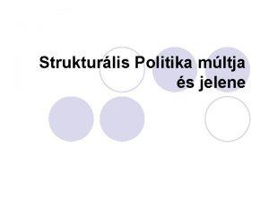 Strukturlis Politika mltja s jelene Fejlettsg kztti klnbsgek